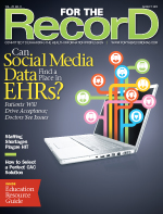 Freelance healthcare writer Juliann Schaeffer discusses social media and electronic health records in this feature article for For The Record magazine
